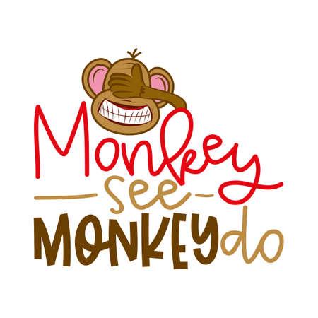 Monkey see monkey do - un lettrage amusant avec un singe aveugle fou. Illustration vectorielle de calligraphie à la main. Bon pour les t-shirts, les tasses, les réservations de ferraille, les affiches, les textiles, les cadeaux. Vecteurs
