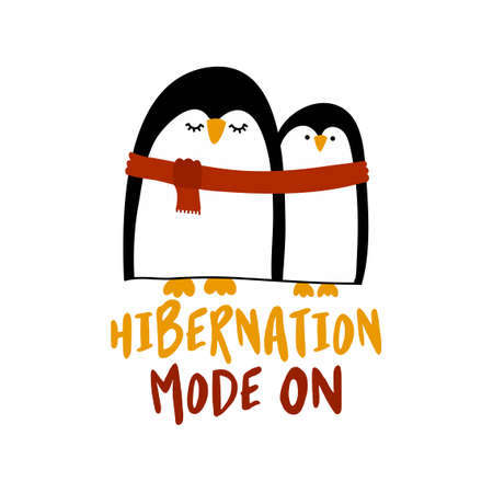Hibernation mode ON - Two cute penguins with one red scarf. They huddle together. Hand drawn lettering for Xmas greetings cards, invitations. Good for t-shirt, mug, scrap booking, gift.