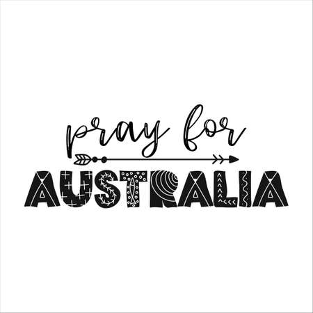 Pray for Australia - Support Australia and the Australian people in their hard time. Record-breaking temperatures and months of severe drought have fuelled a series of massive bushfires across Australia. Ilustração