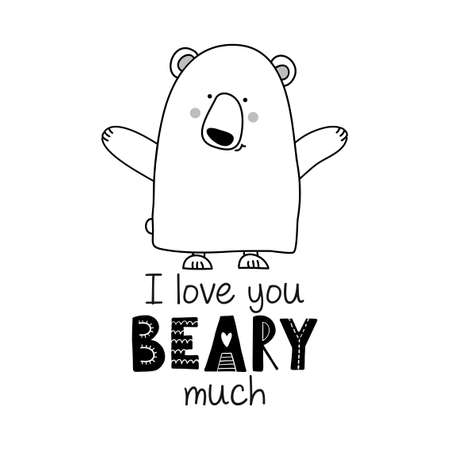 I love you Beary (very) much - Typography poster with romantic teddy. Handmade lettering print. Vector doodle illustration with cute bear in love.
