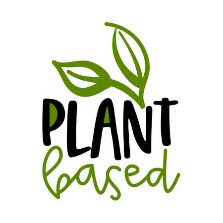 Plant based - Handwritten calligraphy for restaurant badge. Vector elements for labels, stickers or icons, t-shirts or mugs. healthy food design. Go healthy, vegan, vegetarian.