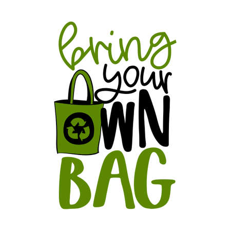 Bring Your Own Bag - Handwritten Quotes And Reusable Textile Shopping Bag Drawn. Lettering poster t-shirt textile graphic design. Beautiful illustration protest against plastic garbage.