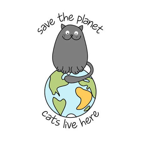Save the planet, cats live here - funny text quotes and kitty pet drawing. Lettering poster or t-shirt textile graphic design.  Beautiful illustration with planet Earth. environmental Protection. Illustration