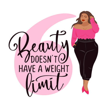 Beauty doesn't have a weight limit - Happy plus size girl with pretty clothes. Happy body positive concept. Attractive overweight woman. For the Fat acceptance movement. Vector illustration.