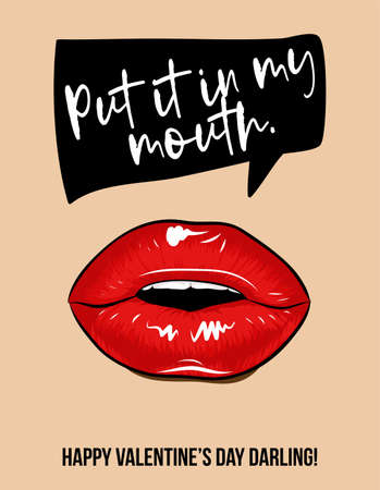 Put it in my mouth - SASSY greeting card phrase for Valentine's Day.