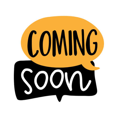 Coming soon - card, text on speech bubbles. Isolated on white background. Element for labels, stickers or icons, t-shirts or mugs. Advertisement design for shops.