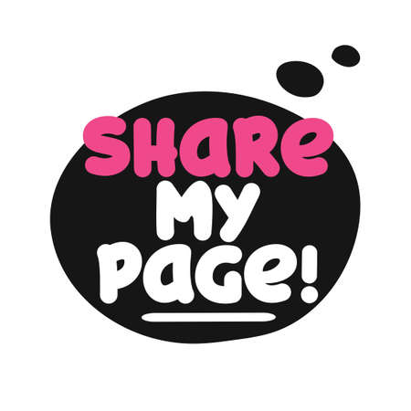 Please share my page - Speech bubble banner with handwritten text asking for help and contribution. Vector badges illustrations on white background.