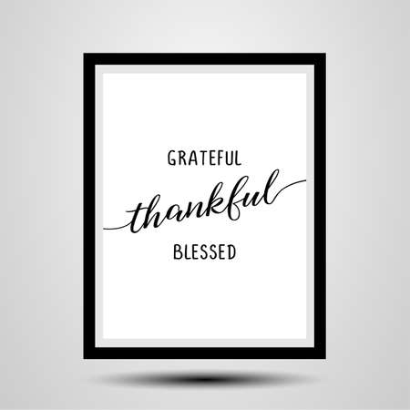 Grateful thankful blessed - photorealistick slogan with wood frame. Hand drawn lettering quote. Vector illustration. Good for scrap booking, posters, textiles, gifts ... 일러스트