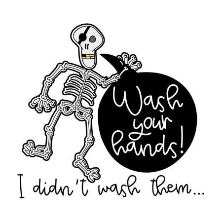 Wash your hands! I didn't wash them - funny hand drawn doodle, cartoon pirate skeleton, skull. Good for Poster or t-shirt graphic design. fight coronavirus STOP coronavirus (2019-ncov). prevention