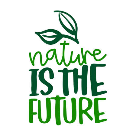 Nature is the Future - Handwritten calligraphy for restaurant badge or logo. Vector elements for labels, stickers or icons, t-shirts or mugs. healthy food design. Go healthy, vegan, vegetarian. Illustration