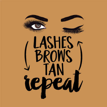 Lashes brows tan repeat - beautiful typography quote with eyelash in vector eps. Good for makeup salon, logo, social media posts, t-shirt, mug, scrap booking, gift, printing press. Illusztráció