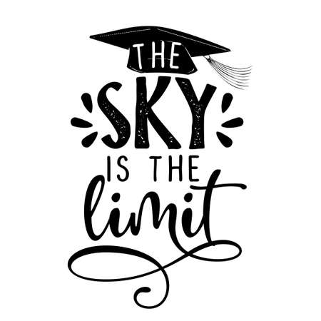 The sky is the limit - Typography. blck text isolated on white background. Vector illustration of a graduating class of 2020. graphics elements for t-shirts, and the idea for the sign Ilustrace