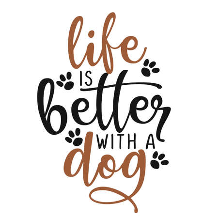 life is better with a dog - funny hand drawn vector saying with dog paw. Positive phrase. Adorable quote isolated on white background. Vectores