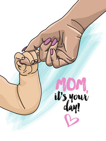 Mom, it's your day - Vector greeting card for Happy Mother's day. Hands holding newborn baby fingers, Close up of mother's hand holding their baby. Ilustração
