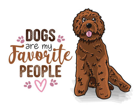 Dogs are my favorite people - funny hand drawn vector saying with dog paw. Face And body of a cute Labradoodle puppy and positive phrase. Adorable pet in cartoon style isolated on white background.