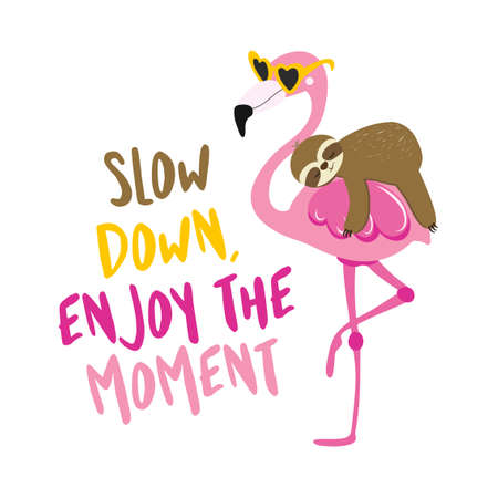 Slow down, enjoy the moment - cute sloth riding on flamingo. Relax and enjoy the summer. Lazy lifestyles, feeling, summer vibes. Motivational quotes. Hand painted brush lettering wisdom quote.