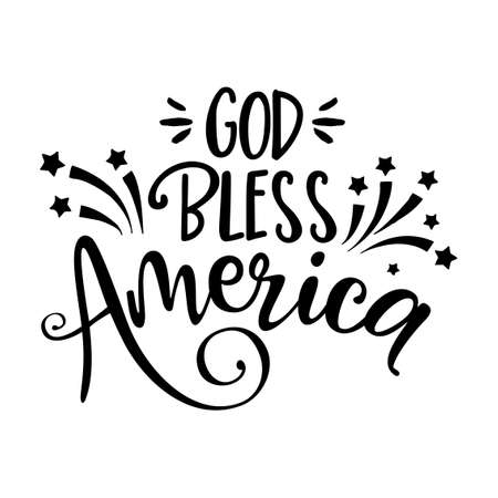 God bless America - Happy Independence Day July 4 lettering design illustration. Good for advertising, poster, announcement, invitation, party, greeting card, banner, gifts, printing press.
