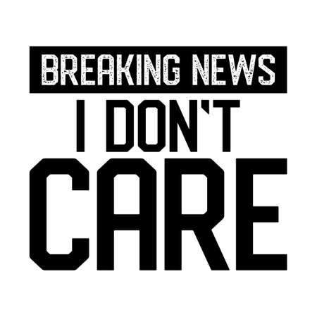 Breaking news, I don't care - Awareness lettering phrase. Coronavirus in China. Novel coronavirus (2019-nCoV). Concept of coronavirus quarantine.  イラスト・ベクター素材