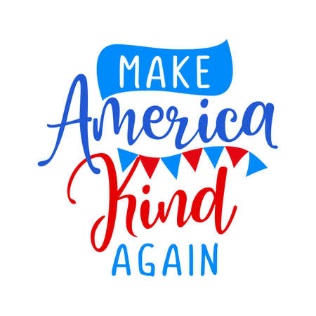 Make America Kind again - Independence Day USA with motivational text. Good for T-shirts, Happy july 4th. Independence Day USA holiday. Stop racism, lovely slogan against discrimination.