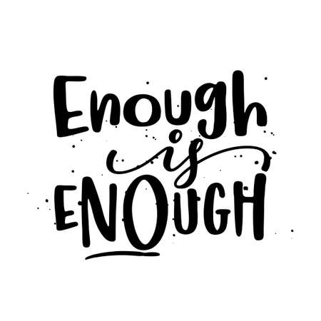 Enough is Enough - Stop Racism, lovely slogan against discrimination. Modern calligraphy with stop sign. Good for scrap booking, posters, textiles, gifts, pride sets. Vectores