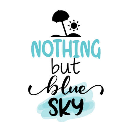 Nothing but blue sky - Lettering inspiring calligraphy poster with text. Greeting card for stay at home for quarantine times. Hand drawn cute sloth. Good for t-shirt, mug, scrap booking. Illustration