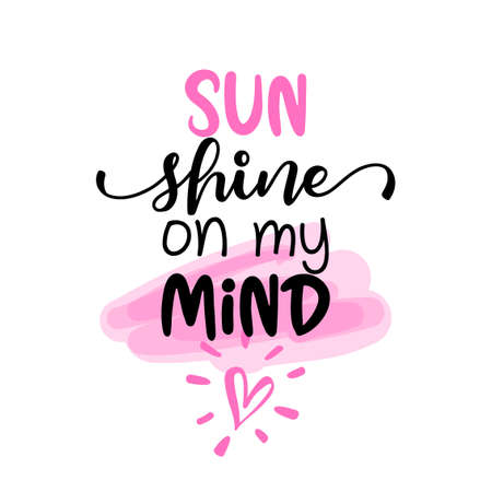 Sun shine on my mind - Motivational summer quotes. Hand painted brush lettering. Good for scrap booking, posters, textiles, gifts, working sets.