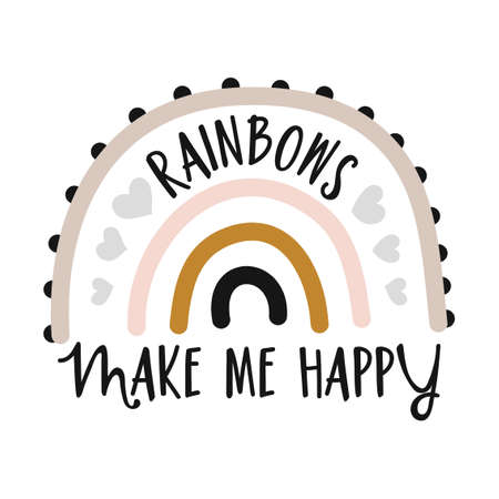 Rainbows make me happy - cute rainbow decoration. Little rainbow in scandinavian nordic style, posters for nursery room, greeting cards, kids and baby clothes. Isolated vector.