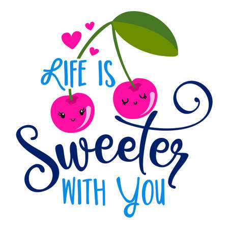 Life is sweeter with You - Hand drawn cherry couple in love illustration. Holiday color poster. Good for scrap booking, posters, greeting cards, banners, textiles, gifts, shirts, mugs or other gifts.