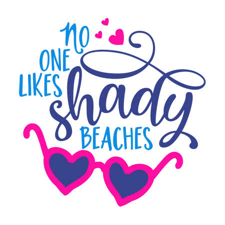 No one likes shady beaches - pink heart shape sunglasses with lovely summer quote. Cute hand drawn eyewear. Fun happy doodles for advertising, t shirts. Illusztráció