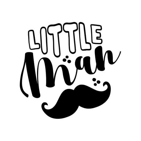 Little Man - cute baby room or clothes decoration. Posters for nursery room, greeting cards, kids and baby clothes. Isolated vector.