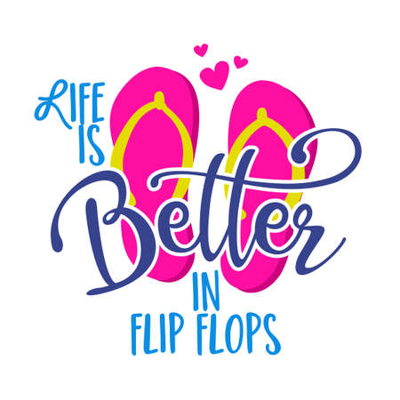 Life is better in flip flops - pink flip flop beach footwear with lovely summer quote. Cute hand drawn slippers. Fun happy doodles for advertising, t shirts. Vettoriali