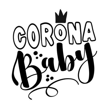 Corona baby - Made in Quarantine cute baby clothes decoration. Coronavirus Covid-19 quarantine baby. Posters for nursery room, greeting cards, kids and baby clothes. Isolated vector. Vettoriali
