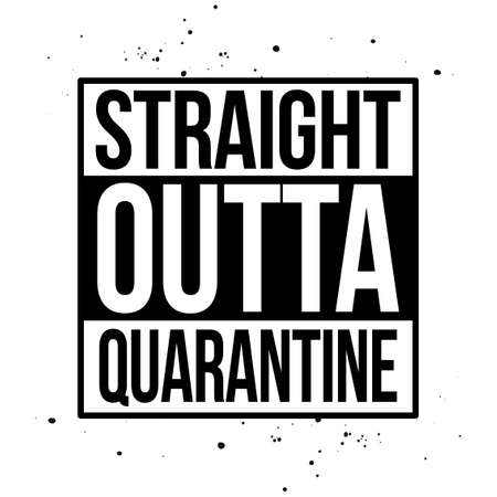 Straight outta quarantine - STOP coronavirus (2019-ncov) - funny lettering phrase - Awareness lettering phrase. Ilustración de vector