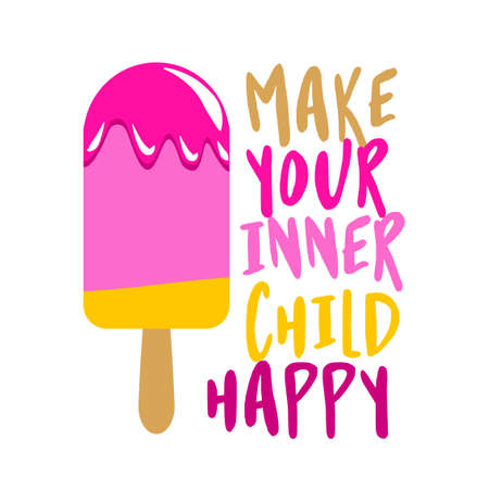Make your inner child happy - strawberry ice cream stickles on white background with lovely quote. Cute hand drawn ice cream. Funny happy doodles for advertising, t shirts.