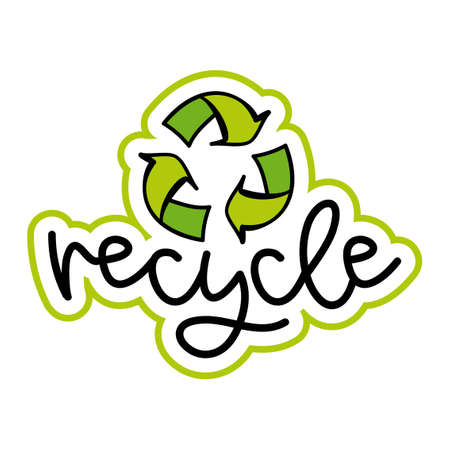 Recycle logo - Handwritten label. Lettering poster t-shirt textile graphic design. Beautiful illustration protest against plastic garbage.