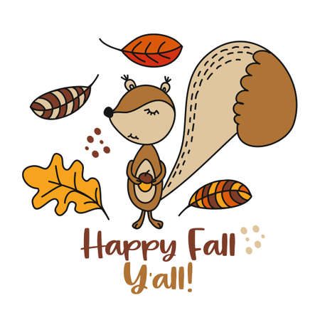 Happy Fall Y'all - Hand drawn vector illustration with cute squirrel and fallin leaves. Autumn color poster. Good for posters, greeting cards, banners, textiles, gifts, shirts, mugs or other gifts. Vettoriali