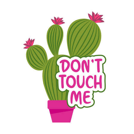 Don't touch Me - Cute hand drawn cactus print with inspirational funny quote. Mexican plant. Cute saying with green cactus. Doodle style summer poster for kids clothes. Ilustrace