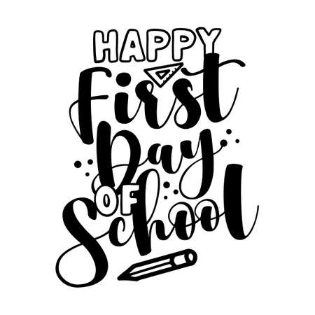 Happy first day of School - black typography design. Good for clothes, gift sets, photos or motivation posters. Vecteurs