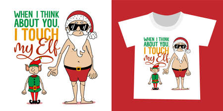 When I think about you, I touch my Elf (myself) - Dirty joke with Santa Claus and Elf quote. Hand drawn lettering for Xmas greetings cards, invitations. Good for t-shirts, mugs. Perverted humor.