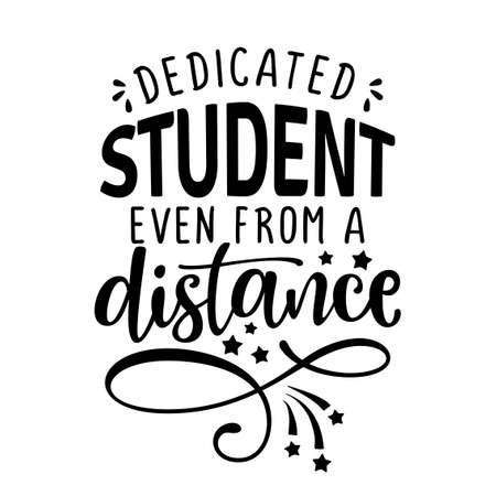 Dedicated student even from a distance - Awareness lettering phrase. Online school learning poster with text for self quarantine. Hand letter script motivation sign catch word art design.
