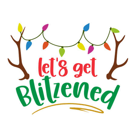 Letz get blitzened - Hand drawn lettering with reindeer for Xmas greetings cards, invitations. Good for Christmas ugly sweaters, t-shirt, mug, scrap booking, gift, printing press. Holiday quotes. Çizim