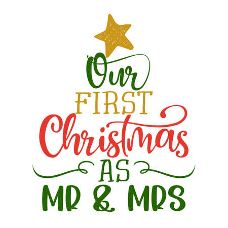 Our first Christmas as Mr and Mrs - Greeting card. Modern brush calligraphy. Isolated on white background. Hand drawn lettering for Xmas greetings cards, invitations. Wedding memory / souvenir gift.