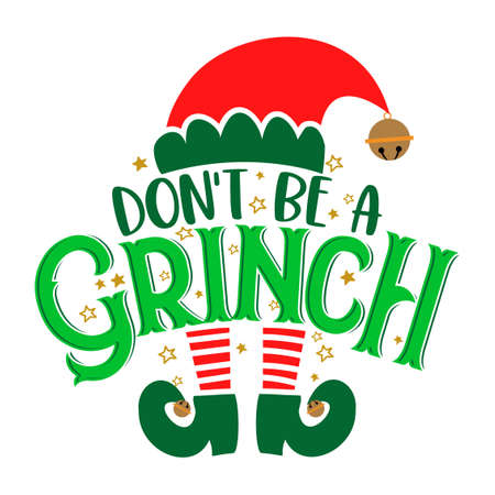 Do not be a Grinch - Calligraphy phrase for Christmas. Hand drawn lettering for Xmas greetings cards, invitations. Good for t-shirt, mug, scrap booking, gift, printing press. Holiday quotes.