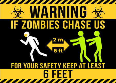 Warning! If the zombies chase us, your safety will keep at least 6 feet. - STOP coronavirus (2019-ncov) Funny awareness lettering poster Covid-19. Coronavirus outbreak. Novel coronavirus. Get well concept.