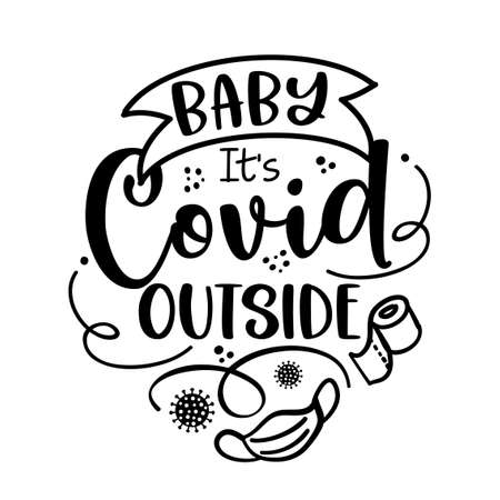 Baby it's cold outside - Lettering typography poster with text for self quarantine times. Hand letter script motivation sign catch word art design. Vintage style illustration Vector Illustratie