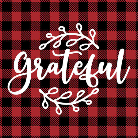 Grateful - text on Red and black tartan plaid scottish Seamless Pattern. Thanksiving greeting card text Calligraphy phrase for Christmas or other gift. Xmas greetings cards, invitations. Holiday quote