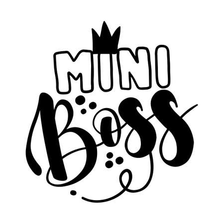 Mini Boss - Scandinavian style illustration text for clothes. Inspirational quote baby shower card, invitation, banner. Kids calligraphy background, lettering typography poster. Ilustrace