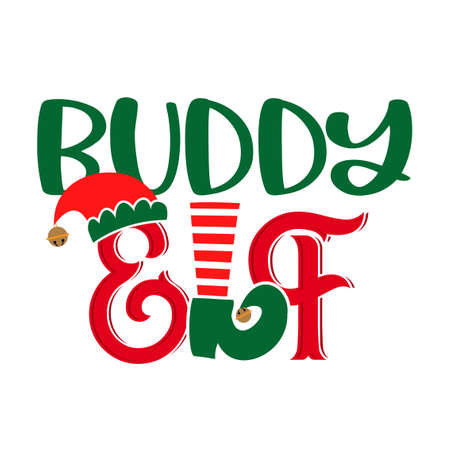 Buddy Elf - phrase for Christmas Family clothes or ugly sweaters. Hand drawn lettering for Xmas greetings cards, invitations. Good for t-shirt, mug, gift, printing press. Santa's Little Helper Squad