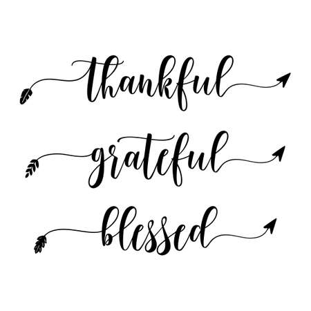Thankful Grateful Blessed - Inspirational Thanksgiving day handwritten quote, lettering message. Hand drawn phrase. Handwritten modern brush calligraphy. For social media, posters, cards. Give thanks!