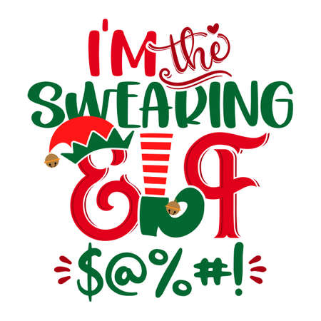 I am the Swearing Elf - phrase for Christmas clothes or ugly sweaters. Hand drawn lettering for Xmas greetings cards, invitations. Good for t-shirt, mug, gift tag, printing press. Little Elf. Illusztráció